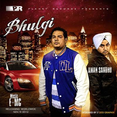 Name:  Bhulgi - Aman Sandhu [Music-E=MC][Out-9-11-12].jpg Views: 299 Size:  80.3 KB
